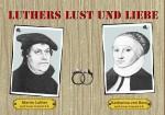 Plakatfoto quer Luthers Lust und Liebe